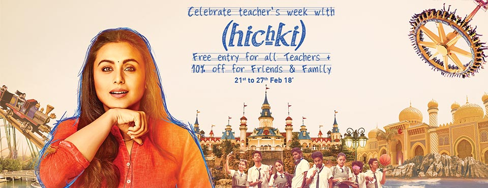 Teacher's Week with Hichki at Imagica